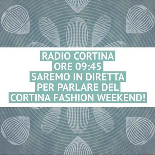 Cortina fashion weekend 2019 radio Cortina indiretta